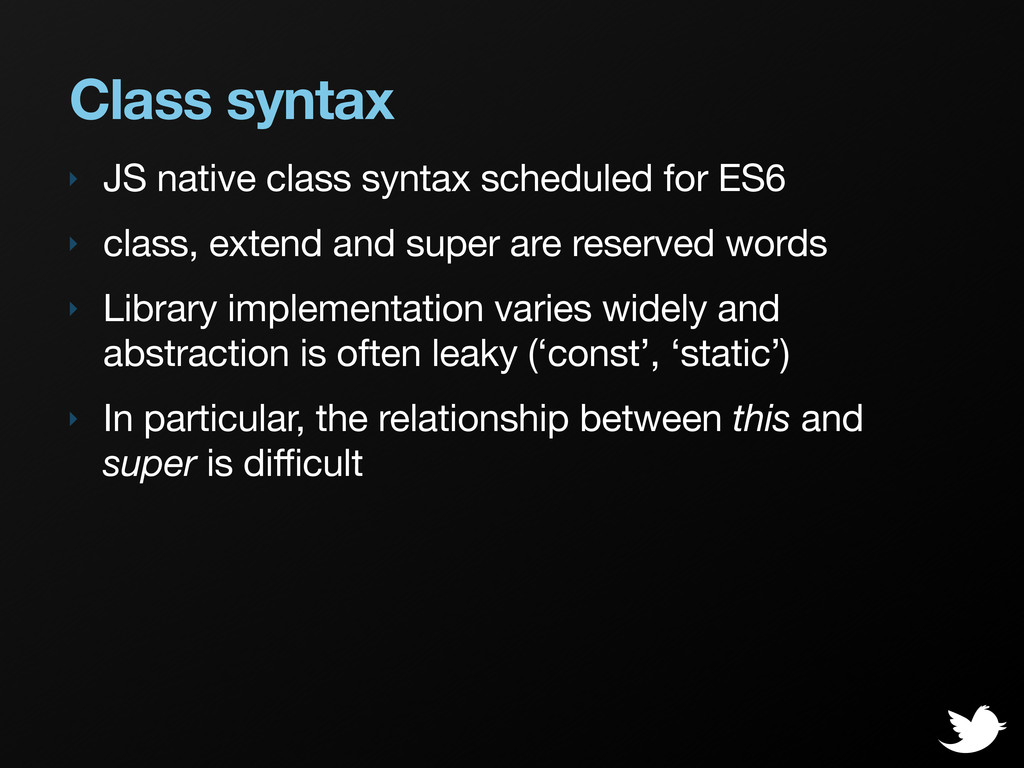 Class syntax ‣ JS native class syntax scheduled...
