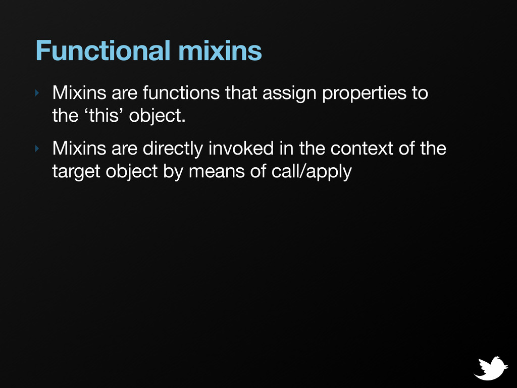 Functional mixins ‣ Mixins are functions that a...