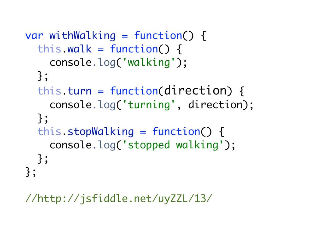 var withWalking = function() { this.walk = func...