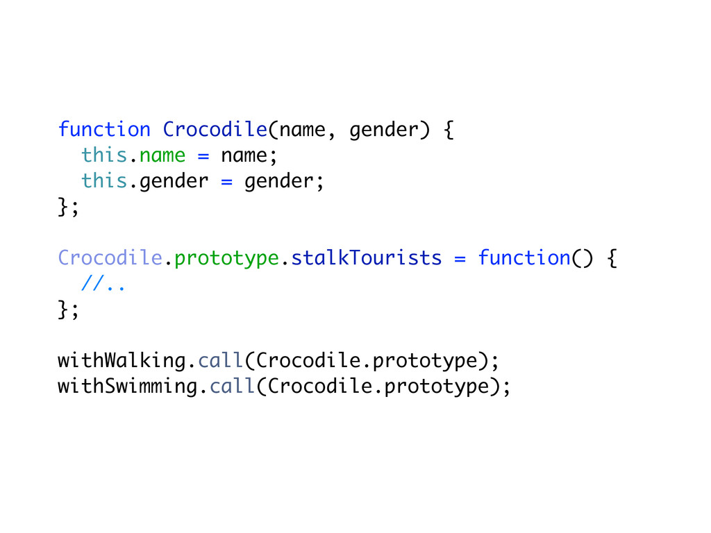 function Crocodile(name, gender) { this.name = ...