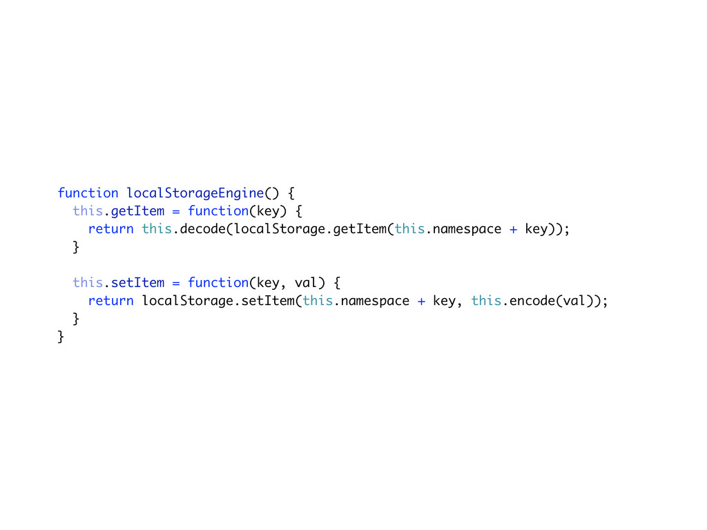 function localStorageEngine() { this.getItem = ...
