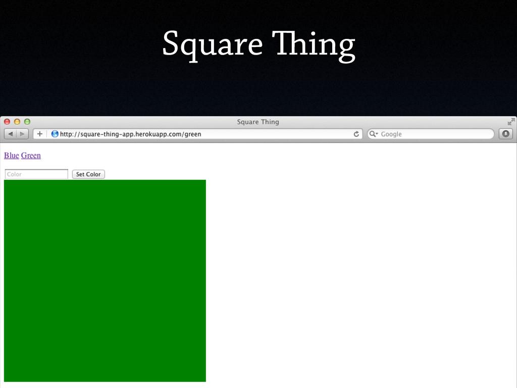 Square ing