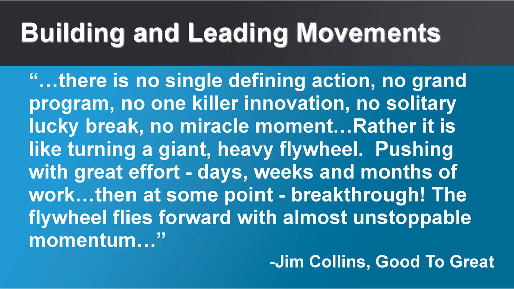 """Building and Leading Movements """"…there is no si..."""