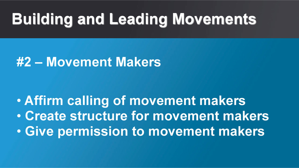 Building and Leading Movements • Affirm calling...