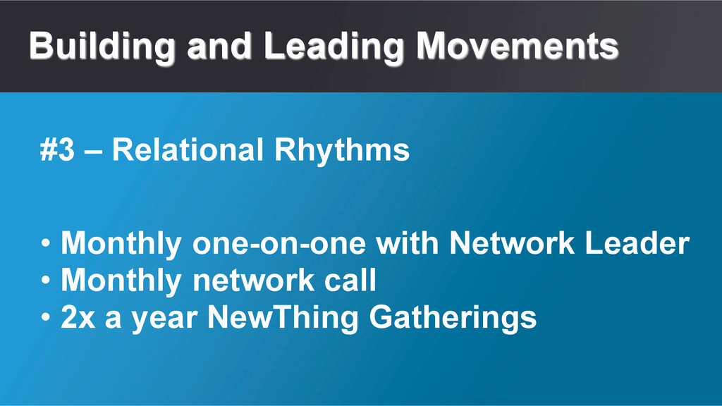 Building and Leading Movements • Monthly one-on...