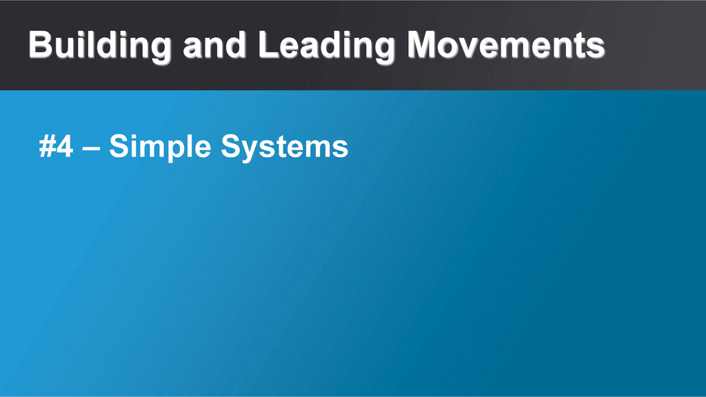 Building and Leading Movements #4 – Simple Syst...