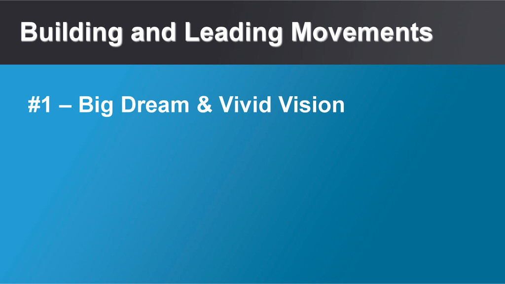 Building and Leading Movements #1 – Big Dream &...