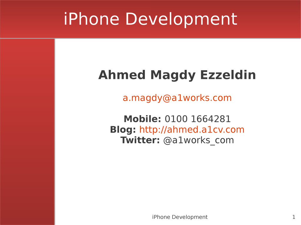 1 iPhone Development iPhone Development Ahmed M...
