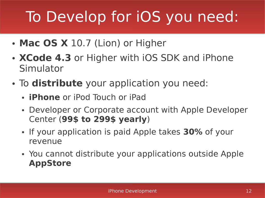 iPhone Development 12 To Develop for iOS you ne...