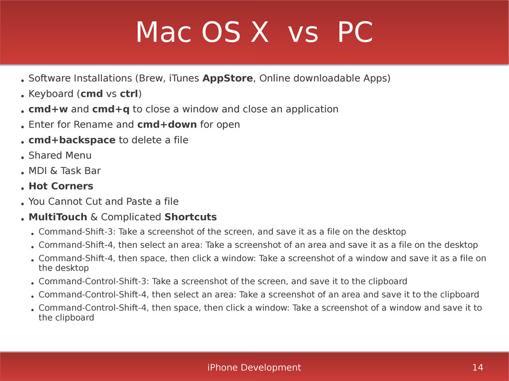 iPhone Development 14 Mac OS X vs PC ● Software...