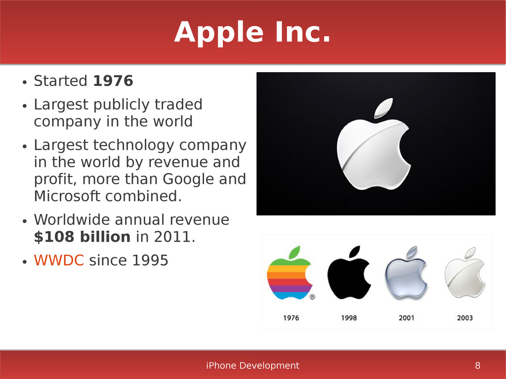 iPhone Development 8 Apple Inc. ● Started 1976 ...
