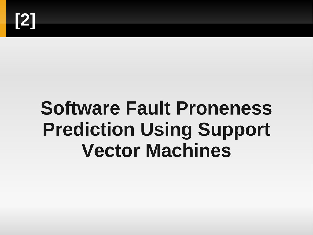 [2] Software Fault Proneness Prediction Using S...