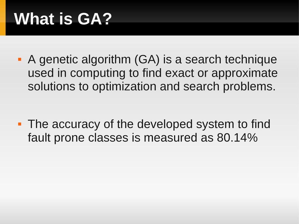 What is GA?  A genetic algorithm (GA) is a sea...