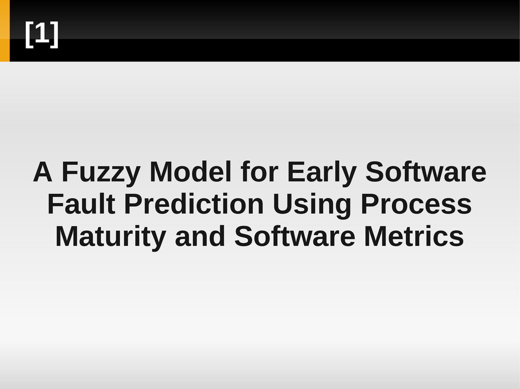 [1] A Fuzzy Model for Early Software Fault Pred...