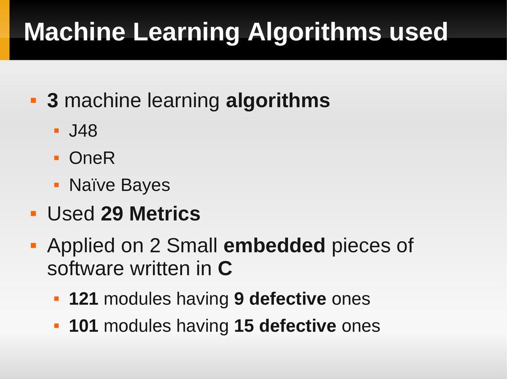 Machine Learning Algorithms used  3 machine le...