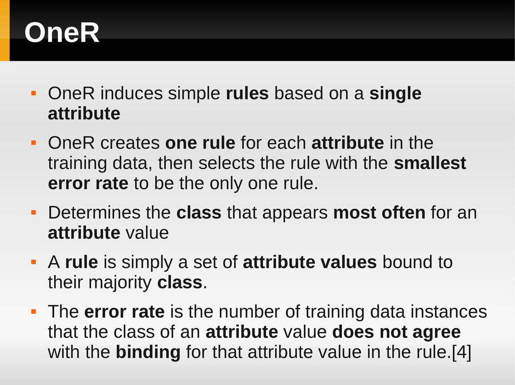 OneR  OneR induces simple rules based on a sin...