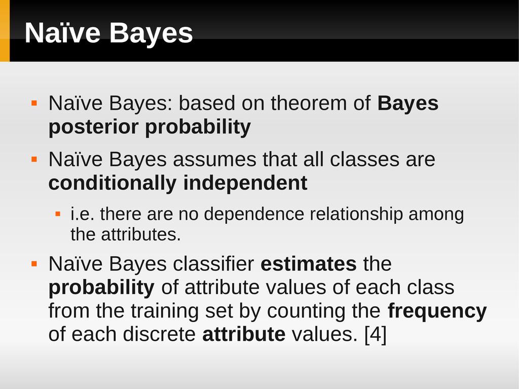 Naïve Bayes  Naïve Bayes: based on theorem of ...