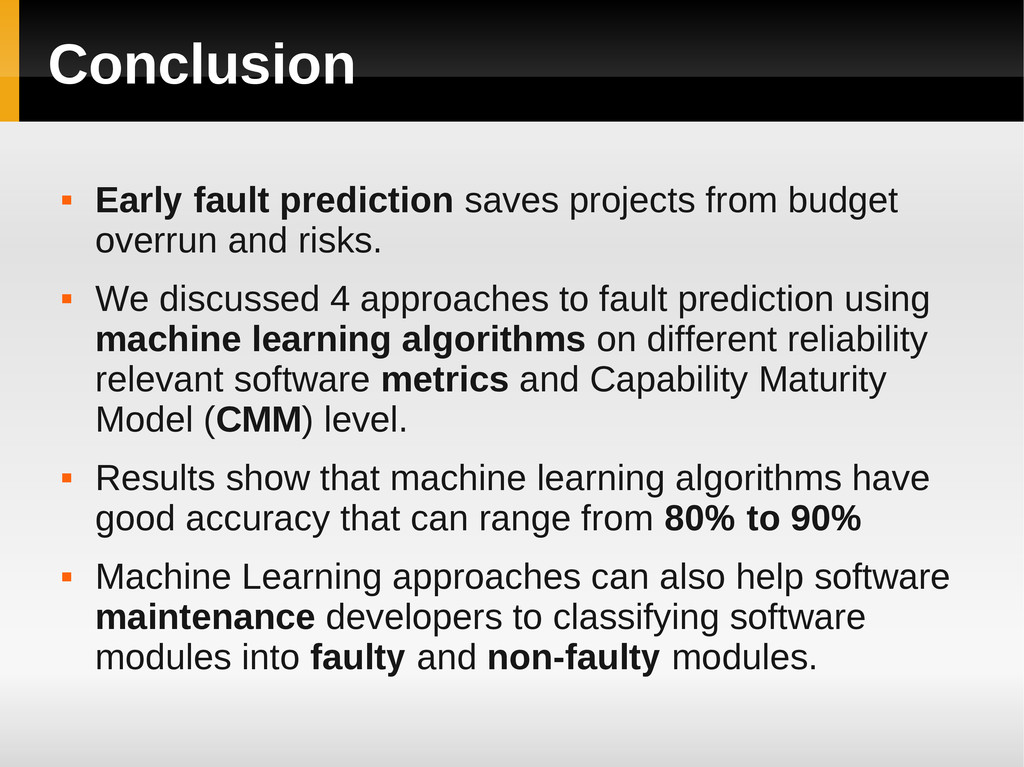 Conclusion  Early fault prediction saves proje...