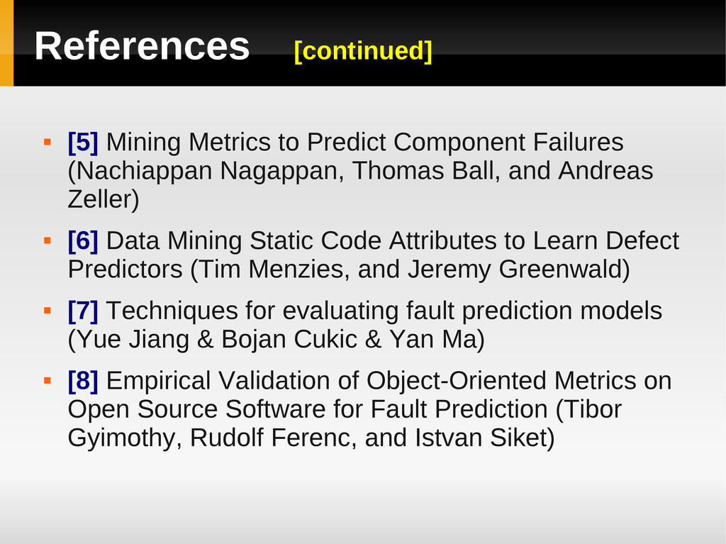References [continued]  [5] Mining Metrics to ...