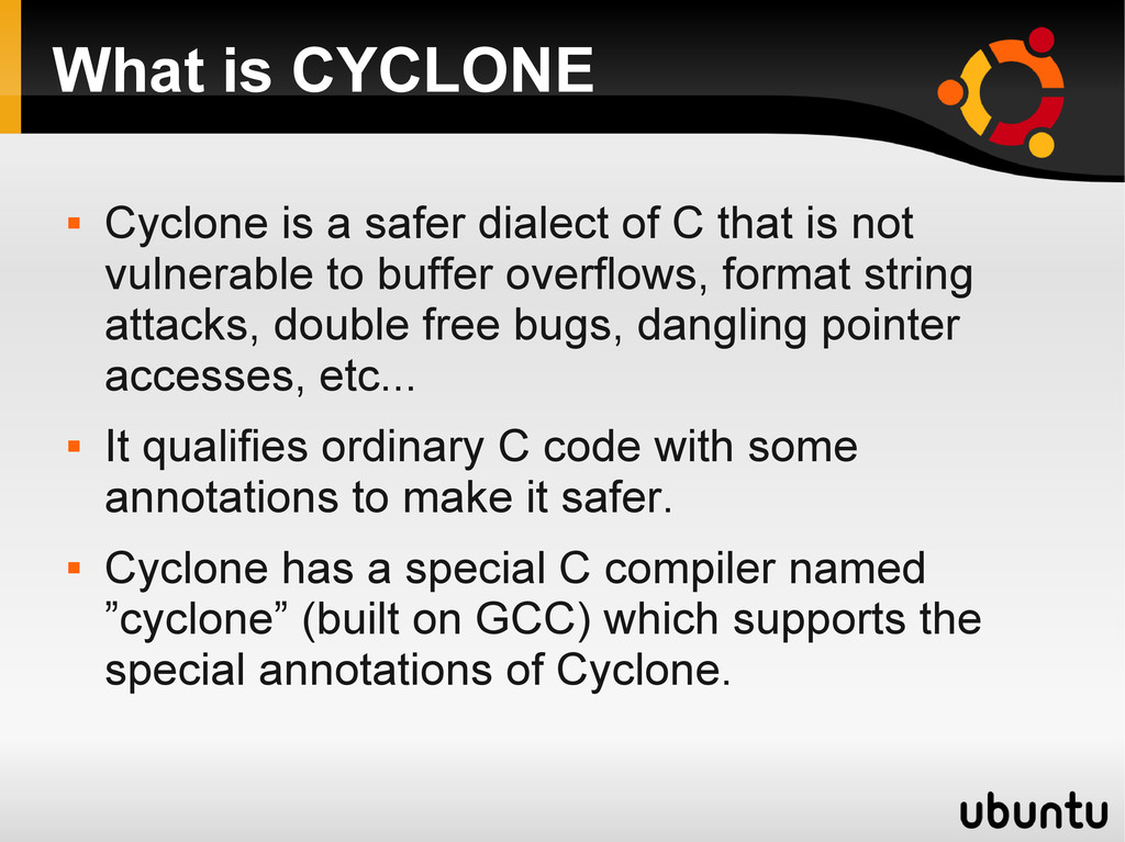 What is CYCLONE  Cyclone is a safer dialect of...
