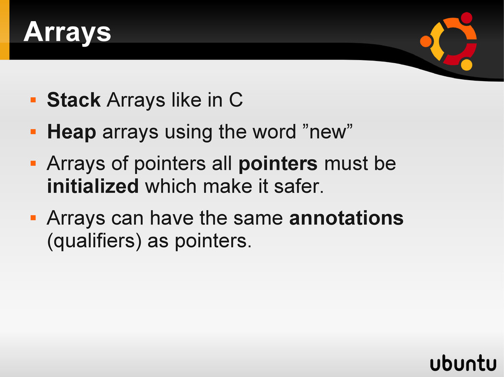 Arrays  Stack Arrays like in C  Heap arrays u...