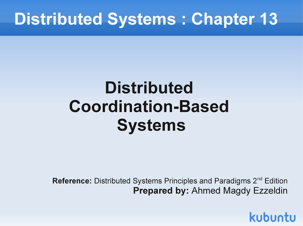 Distributed Systems : Chapter 13 Distributed Co...