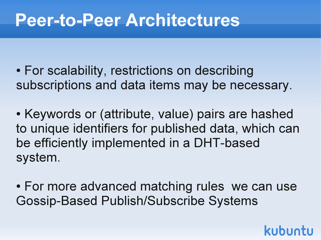 Peer-to-Peer Architectures ● For scalability, r...