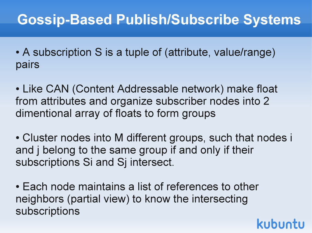Gossip-Based Publish/Subscribe Systems ● A subs...