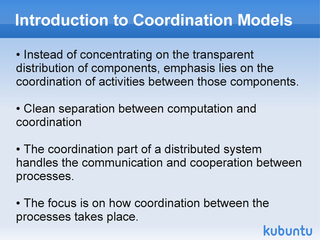 Introduction to Coordination Models ● Instead o...