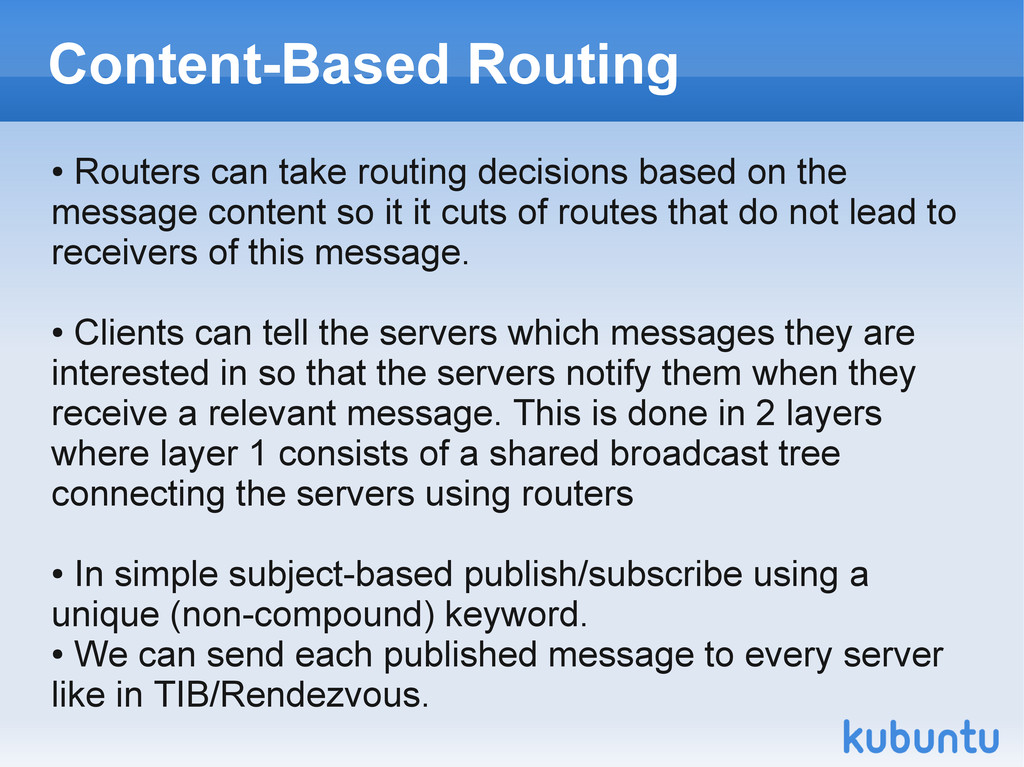 Content-Based Routing ● Routers can take routin...