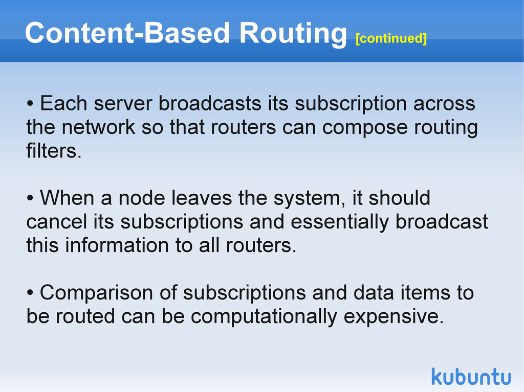 Content-Based Routing [continued] ● Each server...
