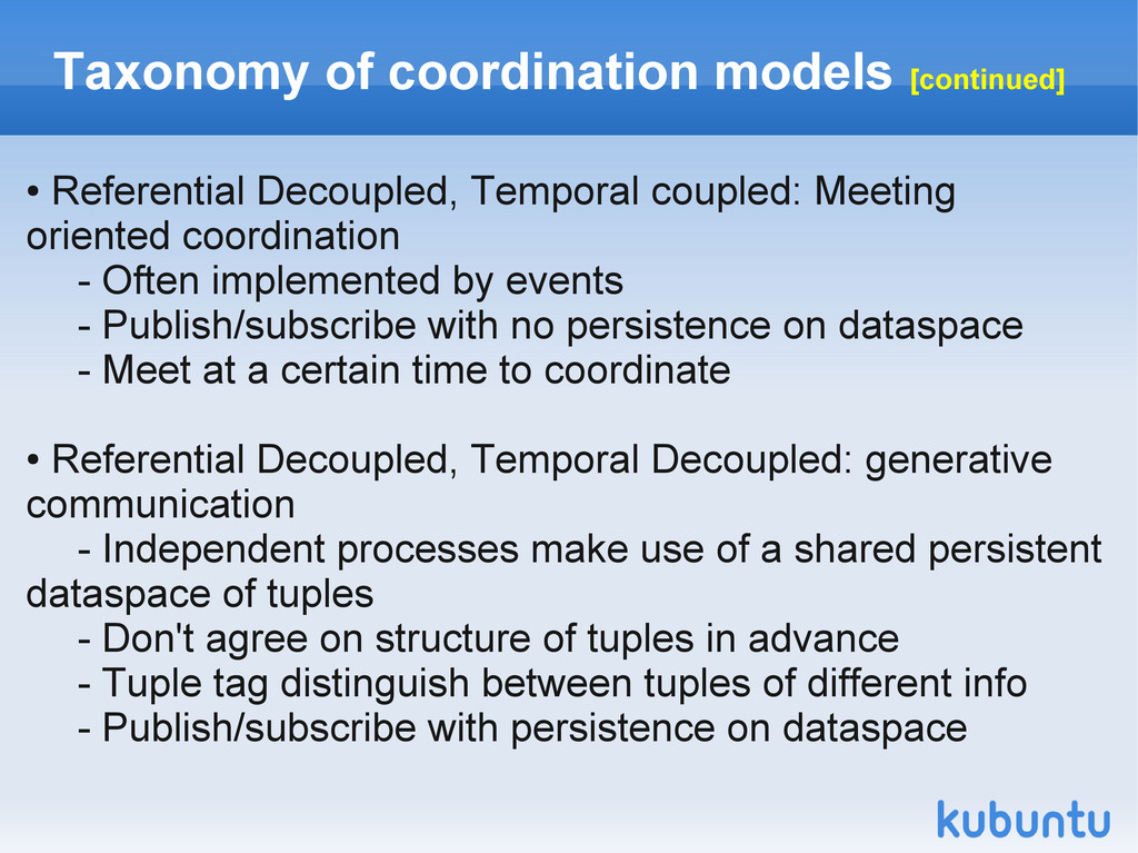 Taxonomy of coordination models [continued] ● R...