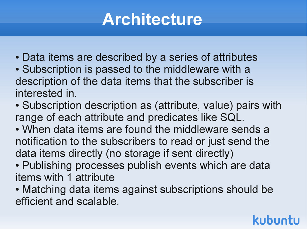 Architecture ● Data items are described by a se...