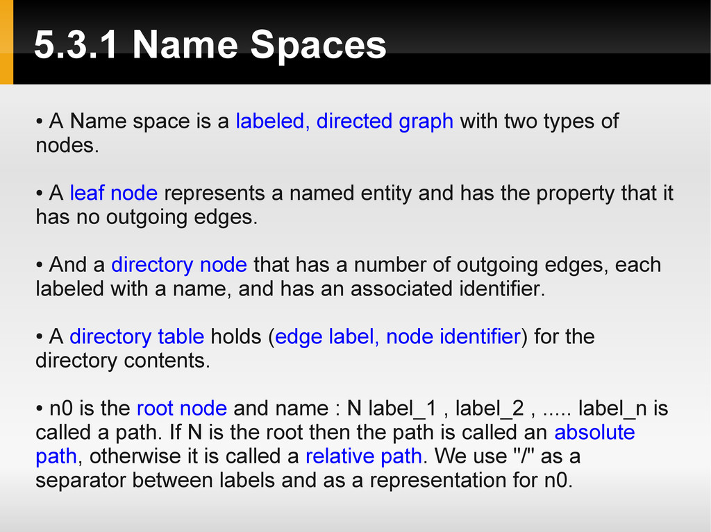 5.3.1 Name Spaces ● A Name space is a labeled, ...