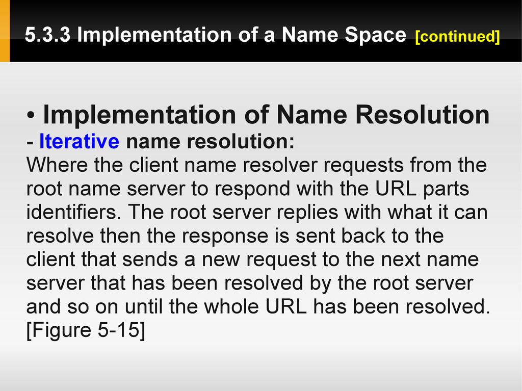● Implementation of Name Resolution - Iterative...