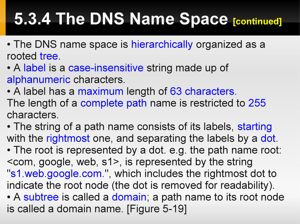 5.3.4 The DNS Name Space [continued] ● The DNS ...