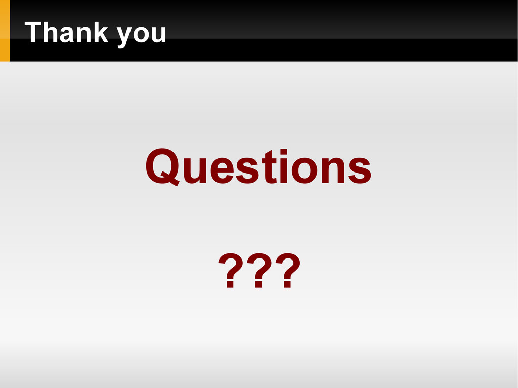 Thank you Questions ???
