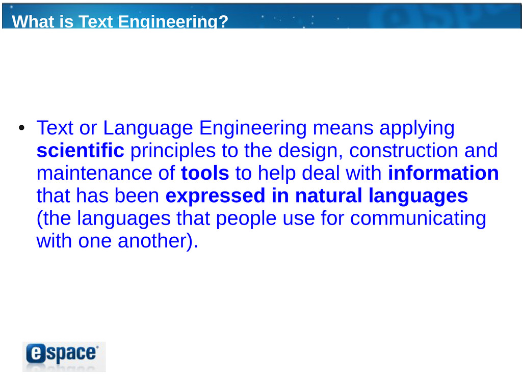 What is Text Engineering? ● Text or Language En...