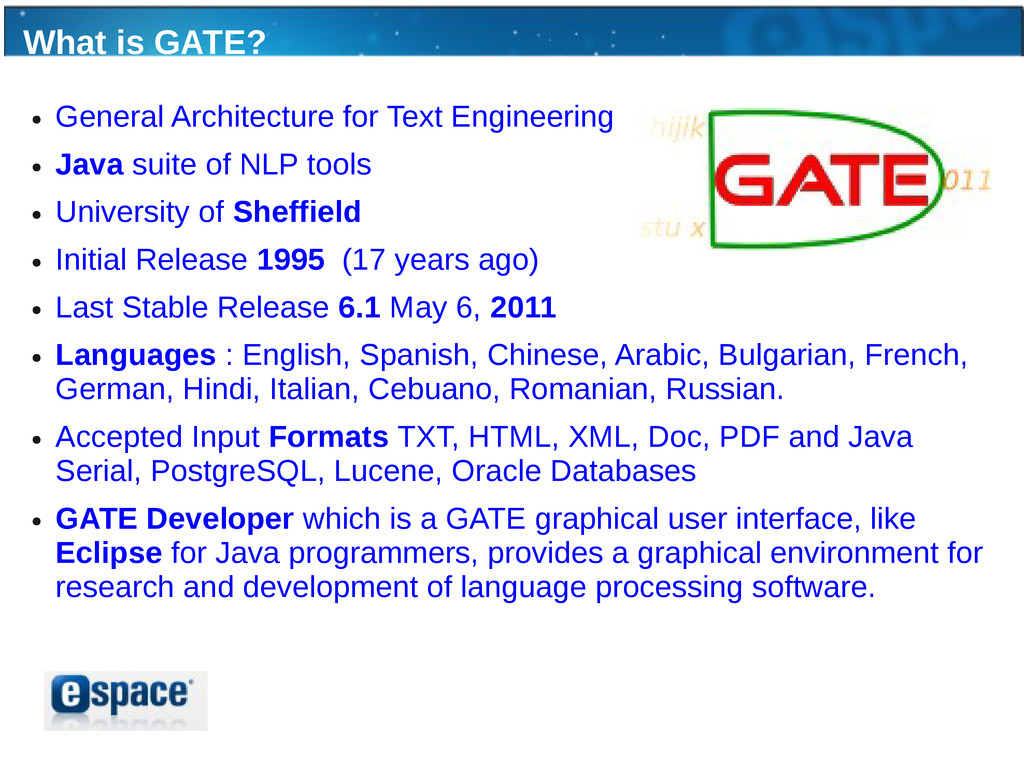 What is GATE? ● General Architecture for Text E...