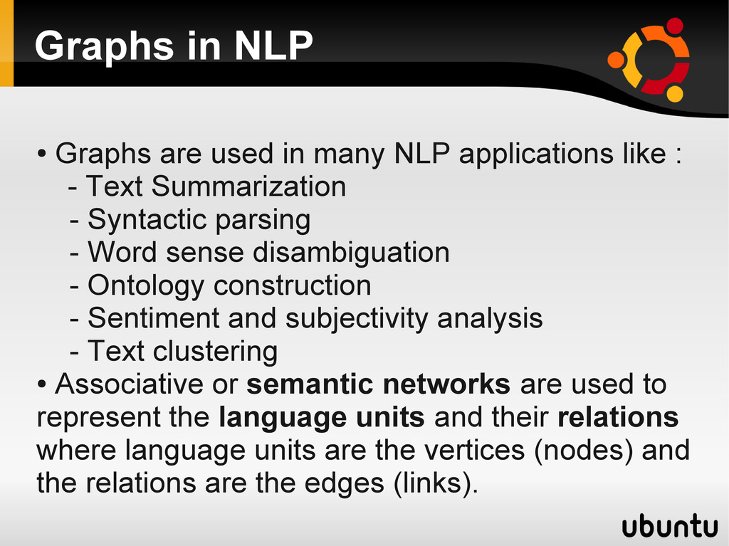 Graphs in NLP ● Graphs are used in many NLP app...