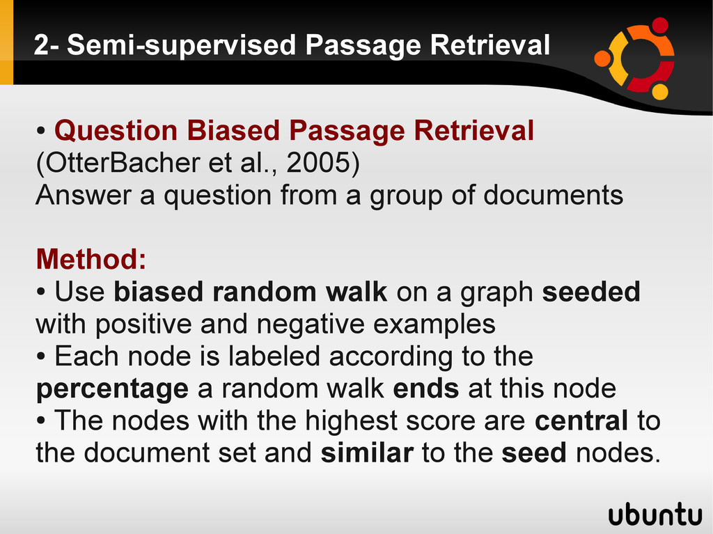 2- Semi-supervised Passage Retrieval ● Question...