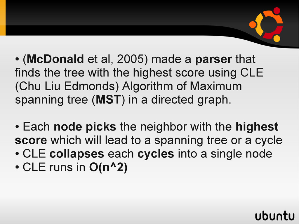 ● (McDonald et al, 2005) made a parser that fin...