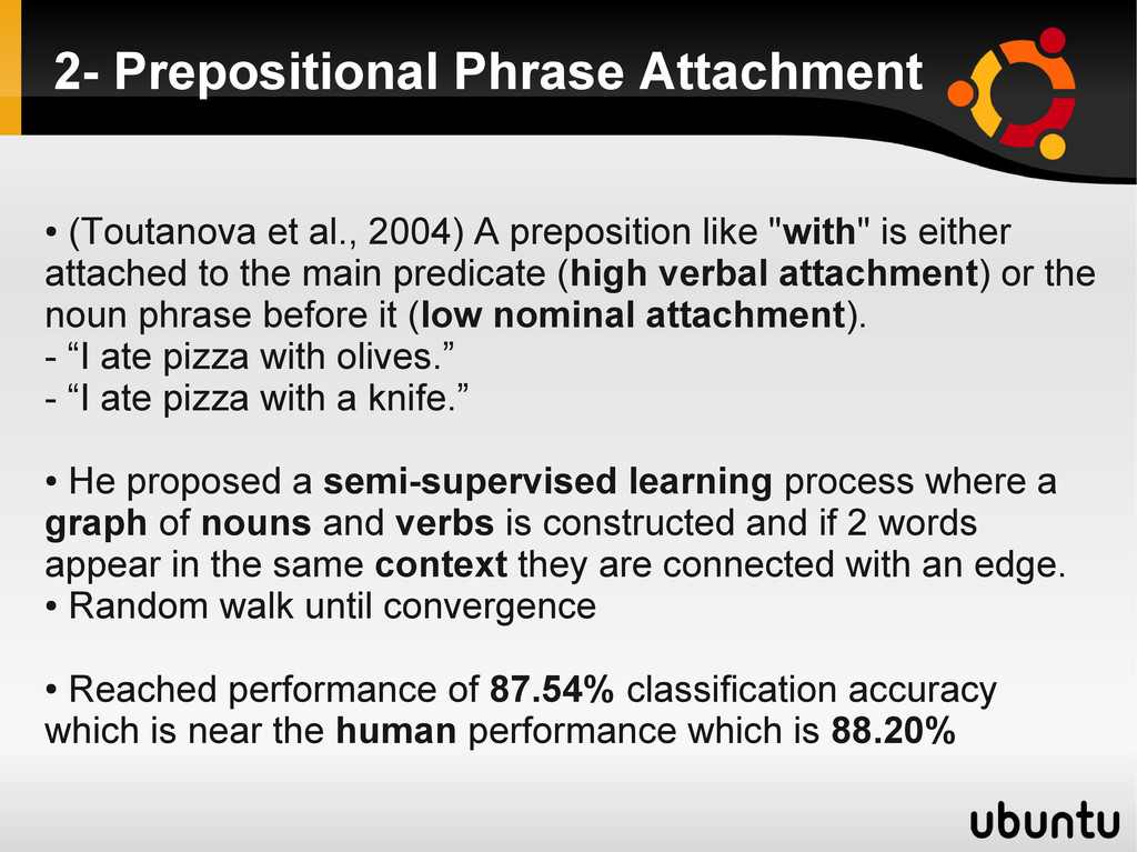 2- Prepositional Phrase Attachment ● (Toutanova...