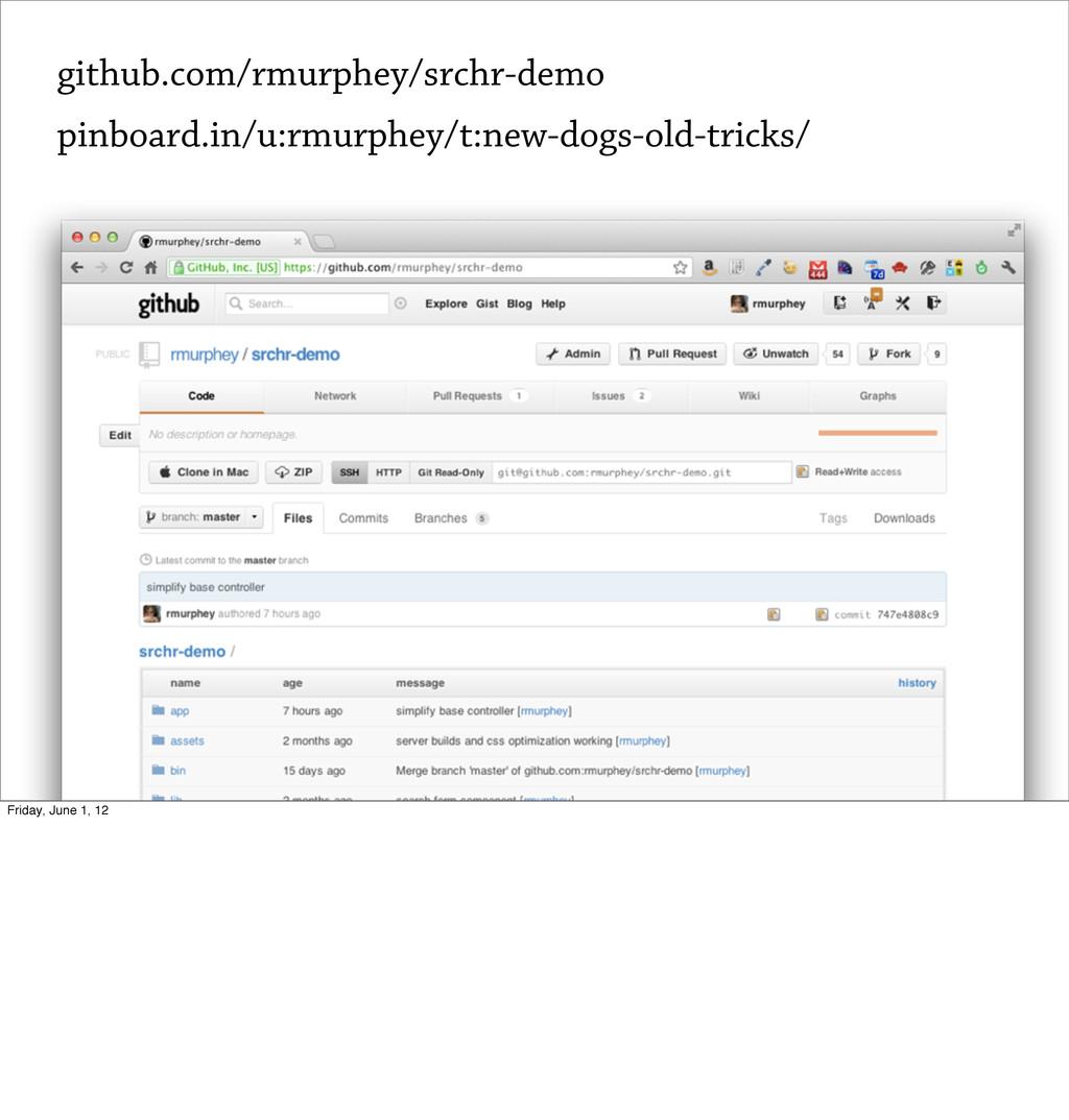 github.com/rmurphey/srchr-demo pinboard.in/u:rm...