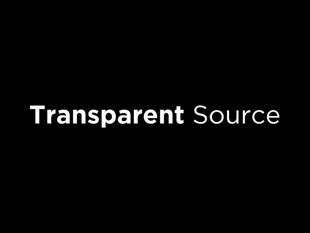 Transparent Source