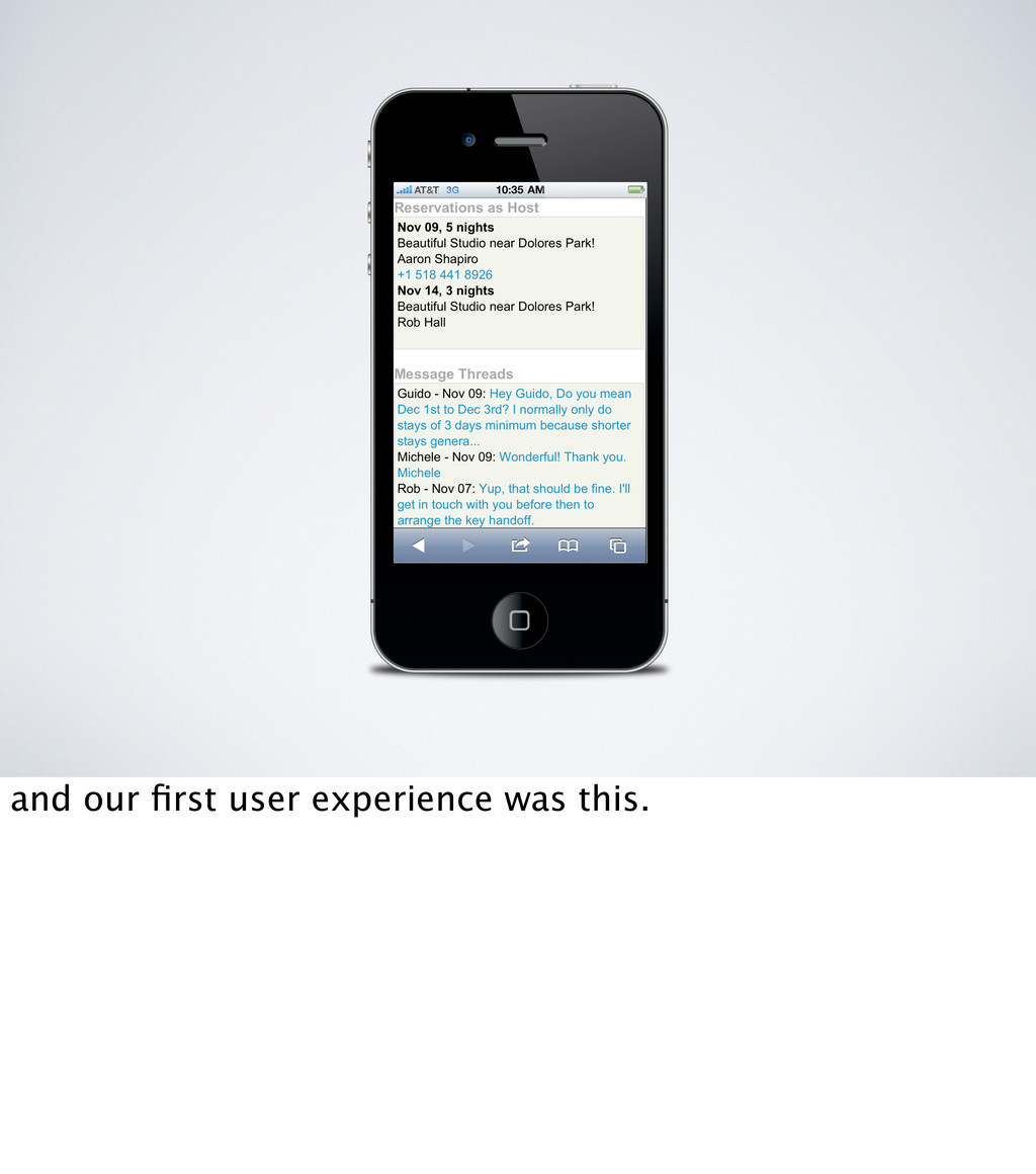 and our first user experience was this.