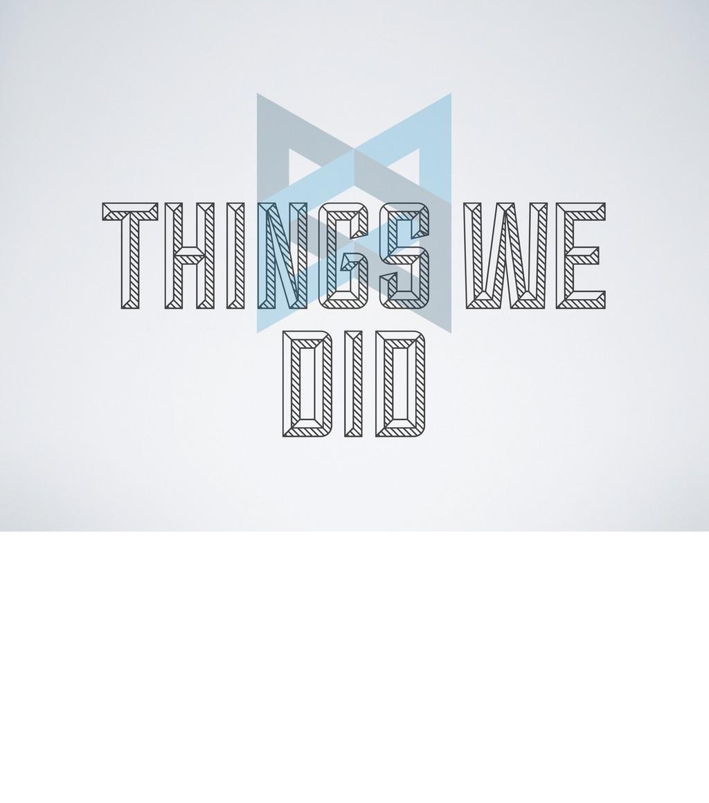 THINGS WE DID