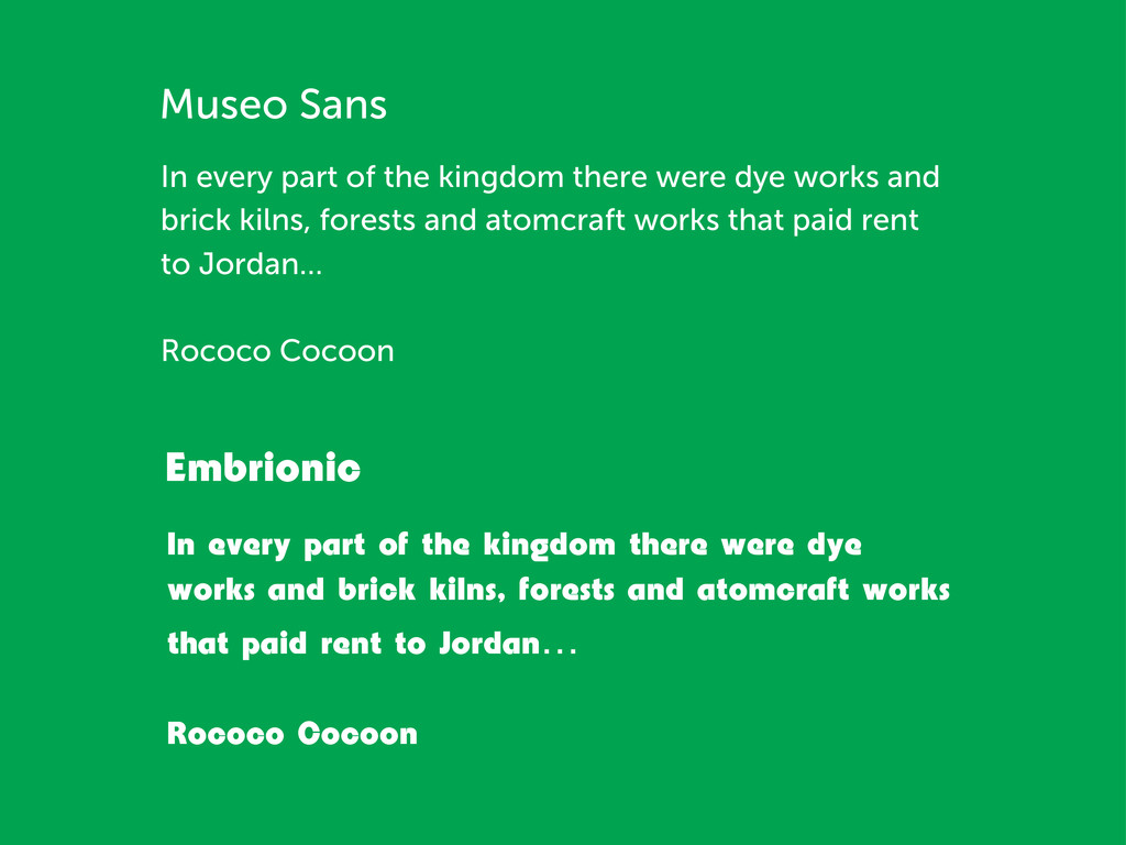 Museo Sans In every part of the kingdom there w...