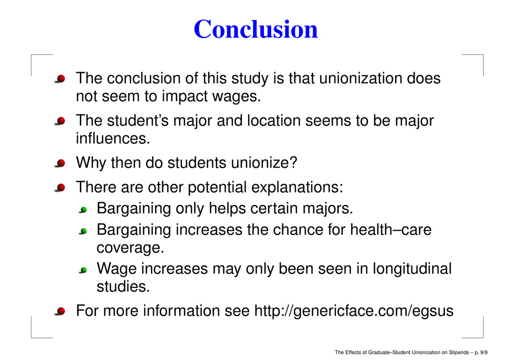 Conclusion The conclusion of this study is that...