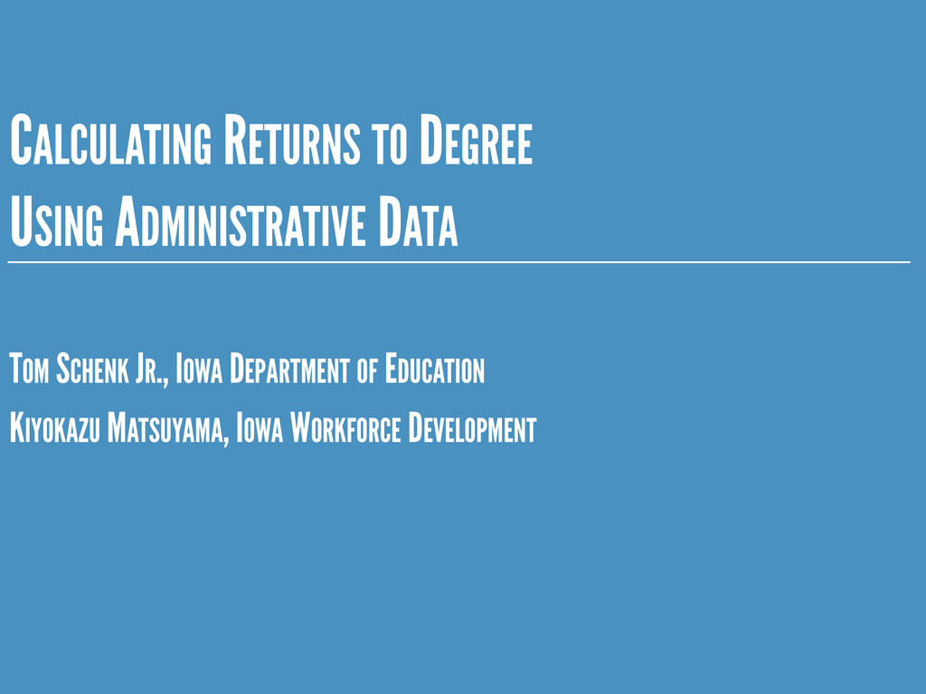 CALCULATING RETURNS TO DEGREE USING ADMINISTRAT...